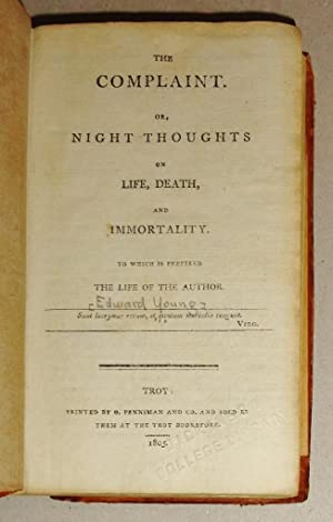The Complaint, Or, Night Thoughts on Life, Death, and Immortality: Young, Edward]