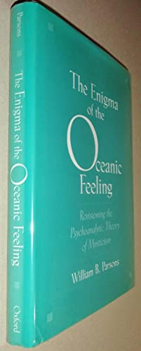 The Enigma of the Oceanic Feeling: Revisioning the Psychoanalytic Theory of Mysticism