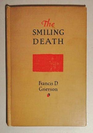 The Smiling Death: Grierson, Francis D.