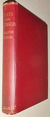 Plato and Platonism; A Series of Lectures: Pater, Walter