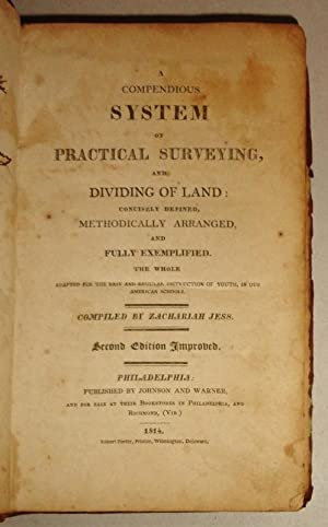A Compendious System of Practical Surveying and Dividing of Land Concisely Defined , Methodically...
