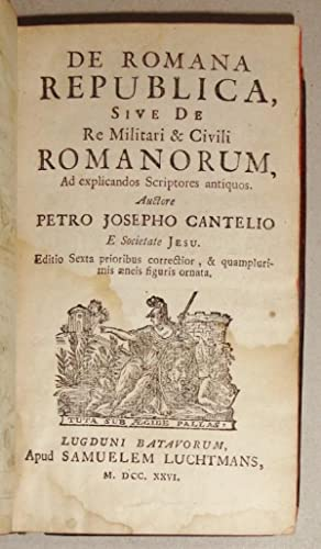 De Romana Republica, Sive De Re Militari: Cantelio, Petro Josepho