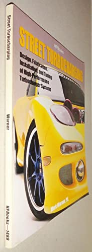 Street Turbocharging; Design, Fabrication, Installation, and Tuning of High-Performance Street Tu...
