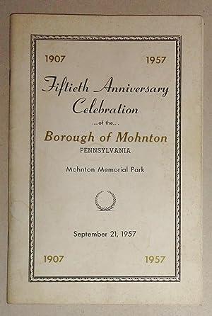 Fiftieth Anniversary Celebration Of The Borough Of Mohnton Pennsylvania; Mohnton Memorial Park, ...