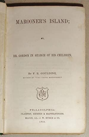Marooner's Island, or Dr. Gordon in search: Goulding, F. R.