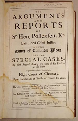 The Arguments And Reports Of Sr. Hen. Pollexfen . In Some Special Cases; by him Argued During the ...