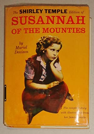 Susannah Of The Mounties, The Shirley Temple Edition: Denison, Muriel Goggin