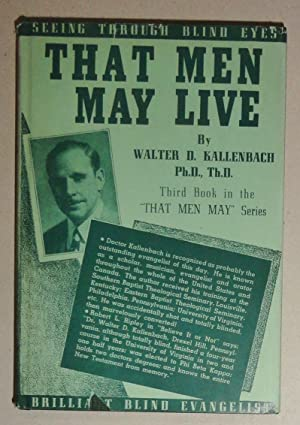 That Men May Live; A Series of Sermons: Kallenbach, Walter