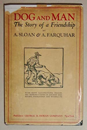 Dog and Man; The Story of a Friendship: Sloan, Allyn & A. Farquhar