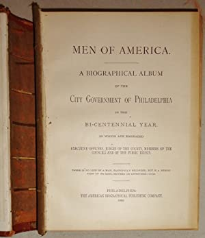 Men Of America; A Biographical Album Of The City Government Of Philadelphia In the Bi-Centennial ...