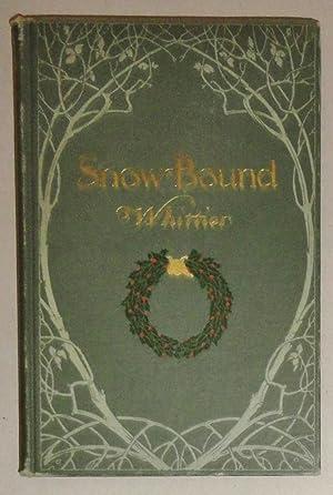 Snow-bound, A Winter Idyl: With Twenty Full Page Illustrations: Whittier, John Greenleaf; Adrian J....