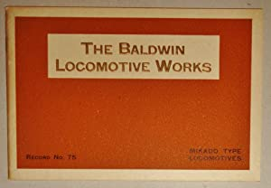 The Baldwin Locomotive Works, No. 75 Mikado Type Locomotives,