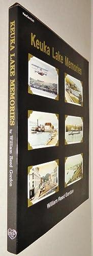 Keuka Lake Memories; The Champagne Country 1835-1935: Gordon, William Reed