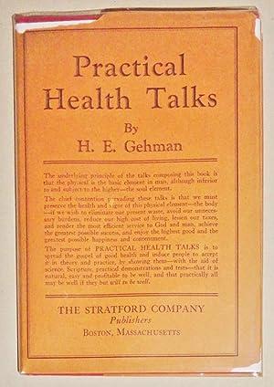 Practical Health Talks: Gehman, Henry E
