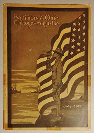 Baltimore and Ohio Employes [Employees] Magazine, July 1917: Vol V, No. 3