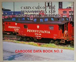 Cabin Cars of the Pennsylvania and Long Island Railroads Caboose Data Book No. 2: Inc., N.J. ...