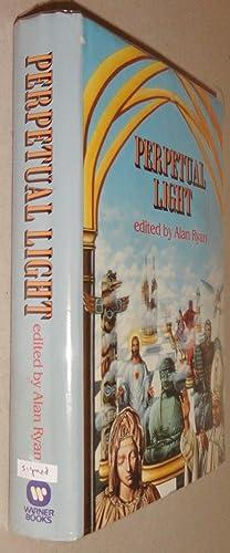 Perpetual Light: Ryan, Alan (Ed. ) $ Jill Bauman (Art) & Sheriann Lewitt; et. al.