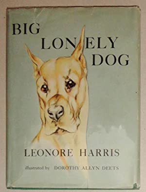 Big Lonely Dog [Nursery Books #4]: Harris, Leonore & Dorothy Allen Deets (Illust. )