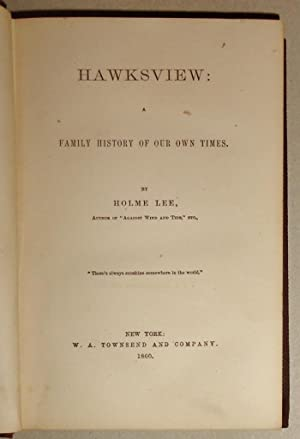 Hawksview, A Family History of our own Times: Lee, Holme, (Pseud. ) ; Harriet Parr