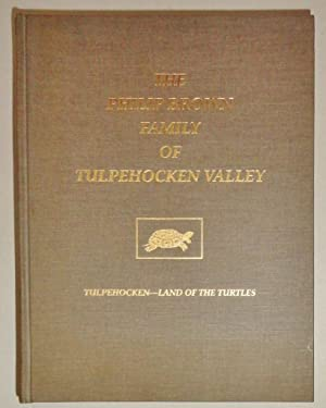 The Philip Brown Family of the Tulpehocken Valley [With Supplement #1]: Brown, Shirley