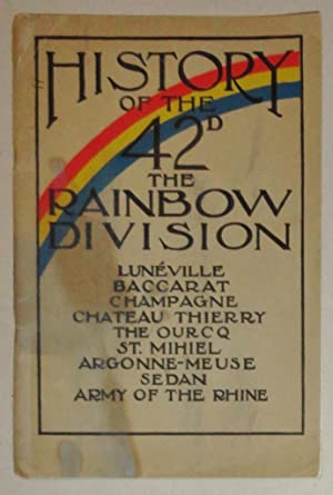 A Brief Story of the Rainbow Division; History of the 42d - the Rainbow Division