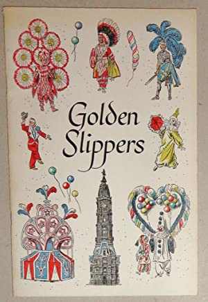 Golden Slippers; The Story of Philadelphia and its Mummers' Parade: Curtis Paper Company Annual #13