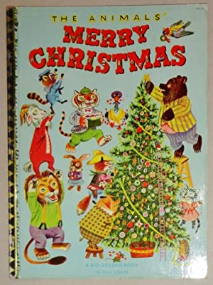The Animals' Merry Christmas - A Big Golden Book