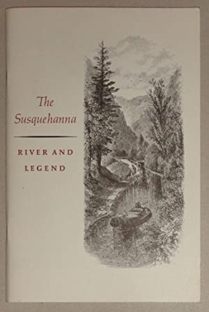 The Susquehanna, River and Legend: Miers, Earl Schenck