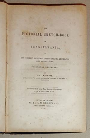 The Pictorial Sketch-Book of Pennsylvania, or, its Scenery, Internal Improvements, Resources, and ...