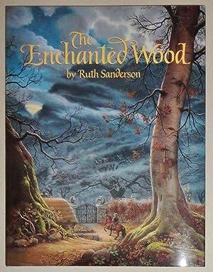 The Enchanted Wood, An Original Fairy Tale: Sanderson, Ruth