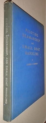 Piloting, Seamanship and Small Boat Handling A: Chapman, Charles F.