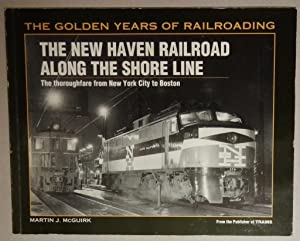 New Haven Railroad Along the Shore Line The Thoroughfare from New York City to Boston