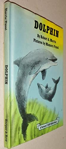 Dolphin ; A Science I CAN READ: Morris, Robert A.