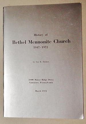 History of Bethel Mennonite Church, 1947-1972: Hacker, Ray K