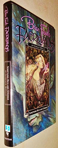 Something Rich and Strange ; Brian Froud's Faerieland's Series