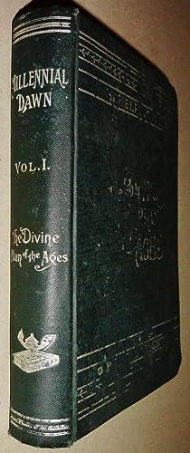 Millennial Dawn, Vol I: the Divine Plan: Russell, Charles Taze]