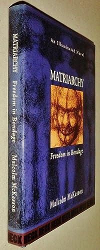 Matriarchy freedom in bondage