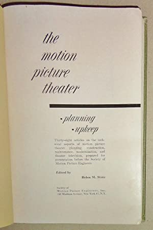 The Motion Picture Theater; Planning * Upkeep; Thirty-Eight Articles on the Technical Aspects of ...
