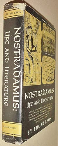 Nostradamus; Life and Literature, Including All the Prophecies In French and English