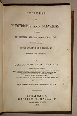 Lectures On Electricity And Galvanism, In Their Physiological And Therapeutical Relations Deliver...