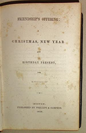 Friendship's Offering, A Christmas, New Year And Birthday Present For 1849