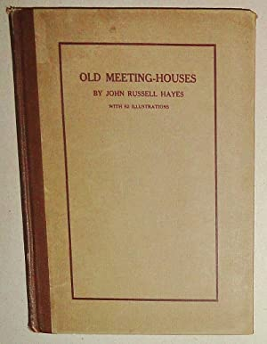 Old Meeting-Houses, with over 50 illustrations