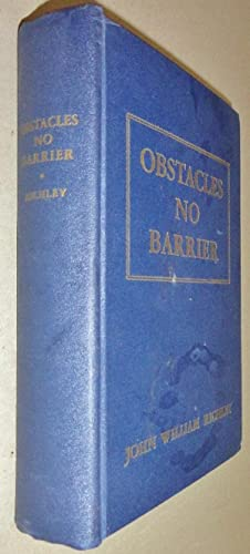 Obstacles No Barrier, an Autobiography