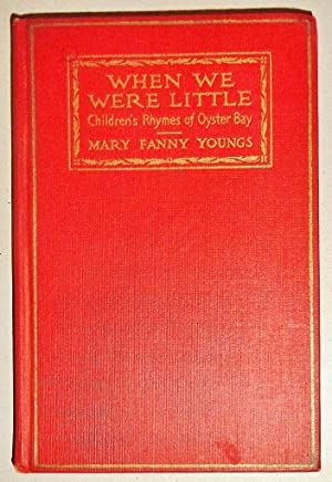 When We Were Little, Children's Rhymes of Oyster Bay [Inscribed with Verse by Author]