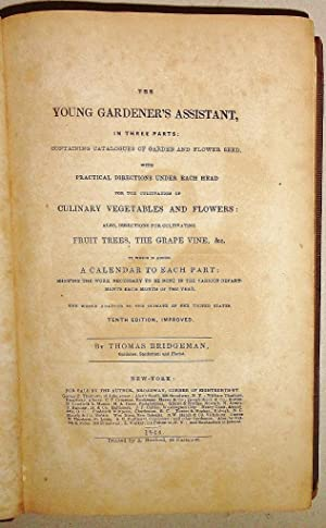 The Young Gardener's Assistant , in 3 Parts: Containing a Catalogue of Garden & Flower Seeds, wit...