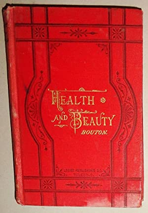 Health and Beauty; A Book to Help Women in Every Day Life