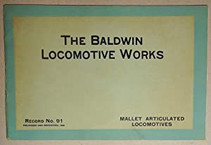 Baldwin Locomtoive Works, Record No. 91: Mallet Articulated Locomotives