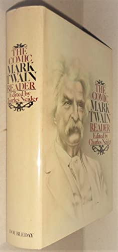 The Comic Mark Twain Reader; The Most Humorous Selections from His Stories, Sketches, Novels, Tra...