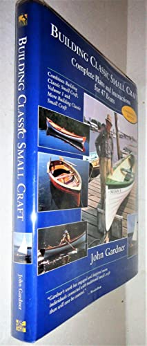 Building Classic Small Craft; Complete Plans and Instructions for 47 Boats