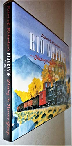 Robert Richardson's Rio Grande, Volume II: Chasing the Narrow Gauge